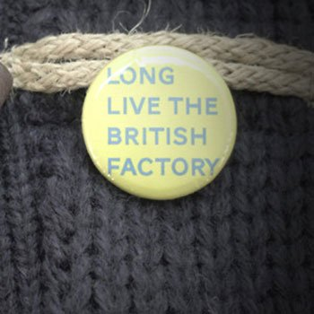 Long Live The British Factory (photo: Common Sons)