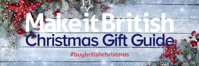 Make it British Christmas Gift Guide - Buy British Christmas