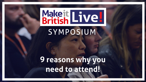 reasons to attend Make it British Symposium