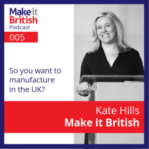 So you want to manufacture in the UK