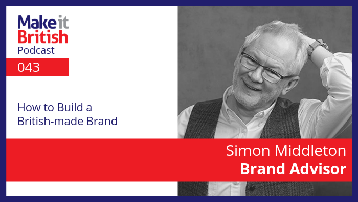 How to build a British-made brand simon middleton
