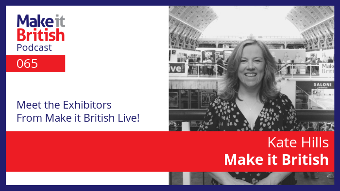 Meet the exhibitors from Make it British Live!