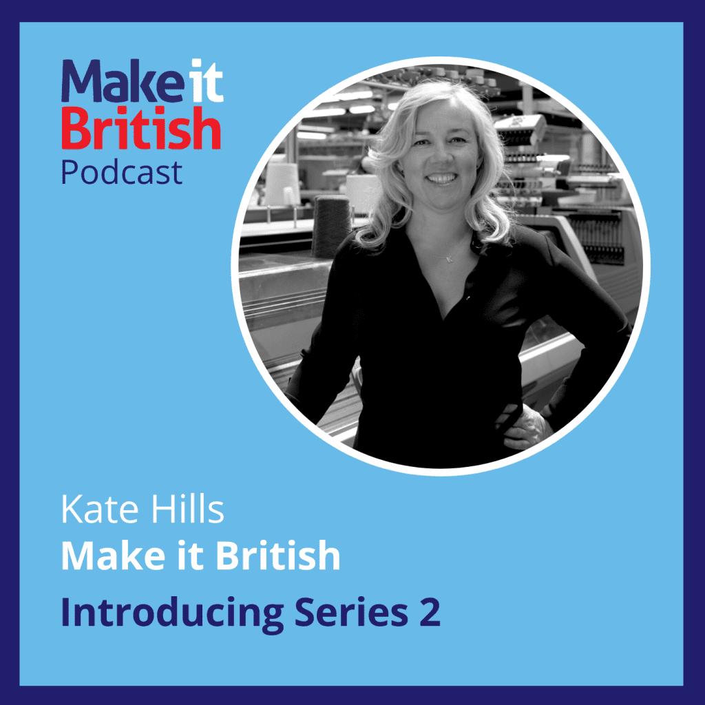 Series 2 Make it British Podcast