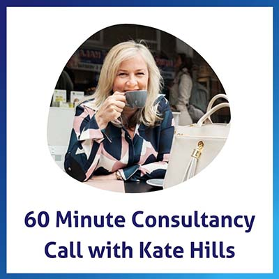 60 Minute Consultancy Call with Kate Hills