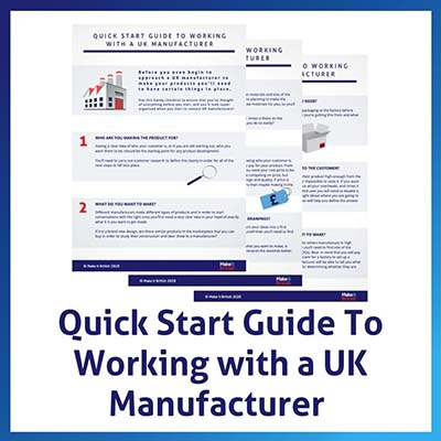 Quick Start Guide to Working with a UK Manufacturer