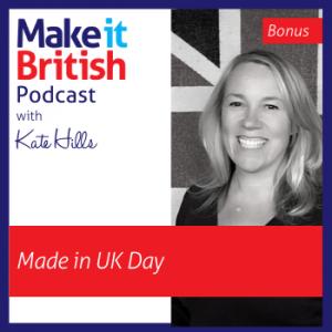 Podcast Ep.Bonus Made in UK Day