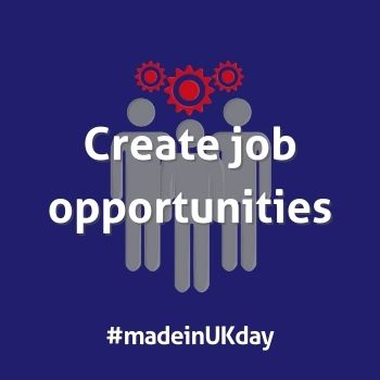 Made in UK Day Create job opportunities