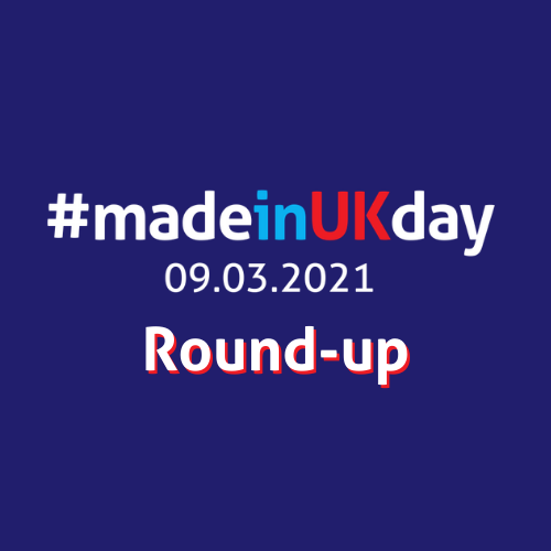 Made in UK Day Round-up