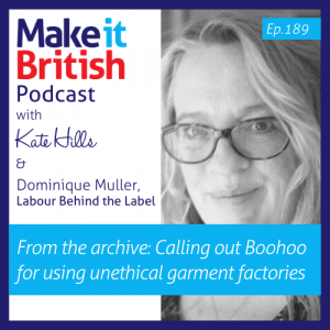 Podcast 189 Labour Behind the Label