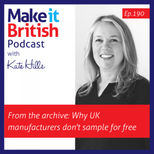 Why UK manufacturers don't sample for free podcast episode 190