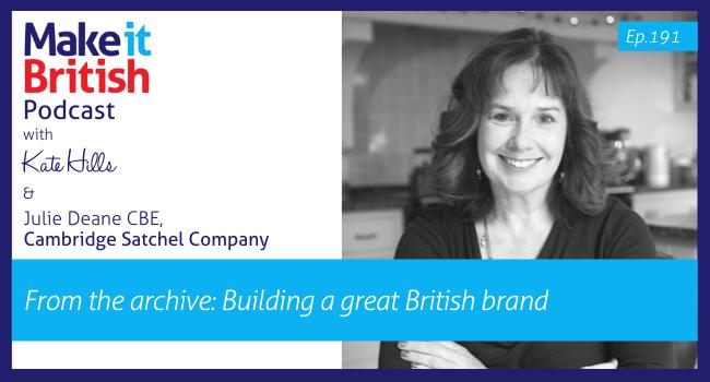 Julie Deane CBE Podcast Episode, great British brand