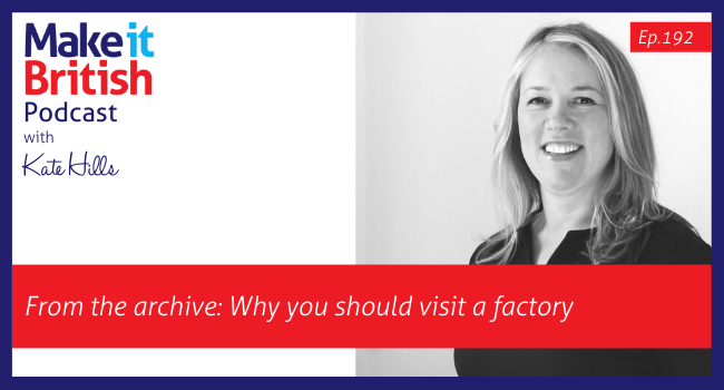 Podcast 192, reasons why you should plan a factory visit