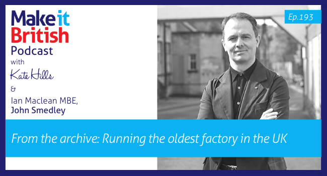 Podcast episode 193 - Running John Smedley, the oldest factory in the UK