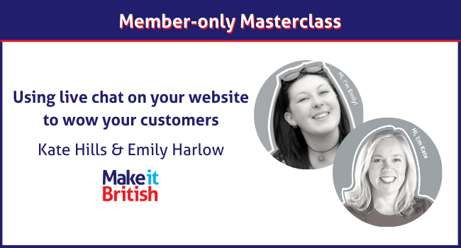 Live chat masterclass with the Make it British team
