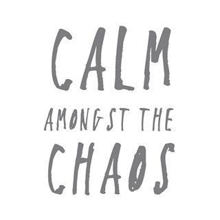 calm among the chaos